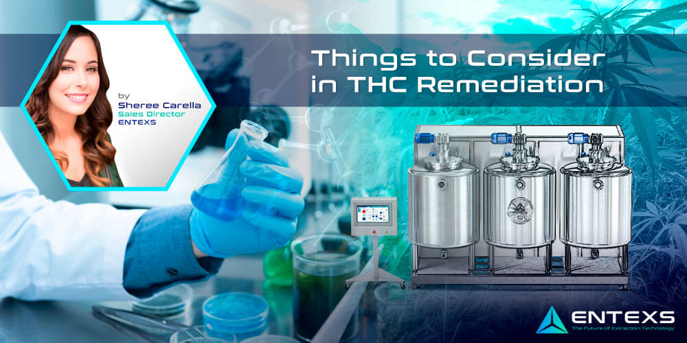 Things to Consider in THC Remediation-Equipment - ENTEXS