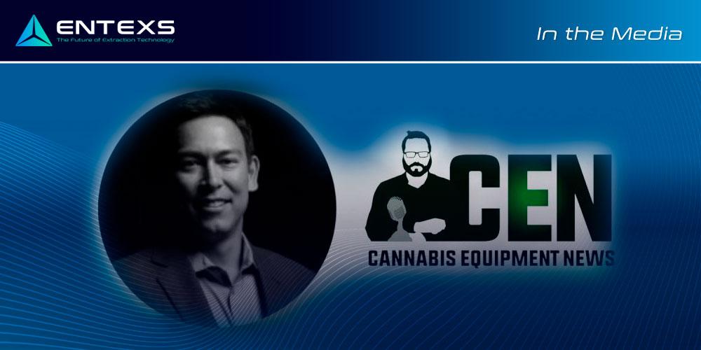 ENTEXS in the Media - Cannabis Equipment News