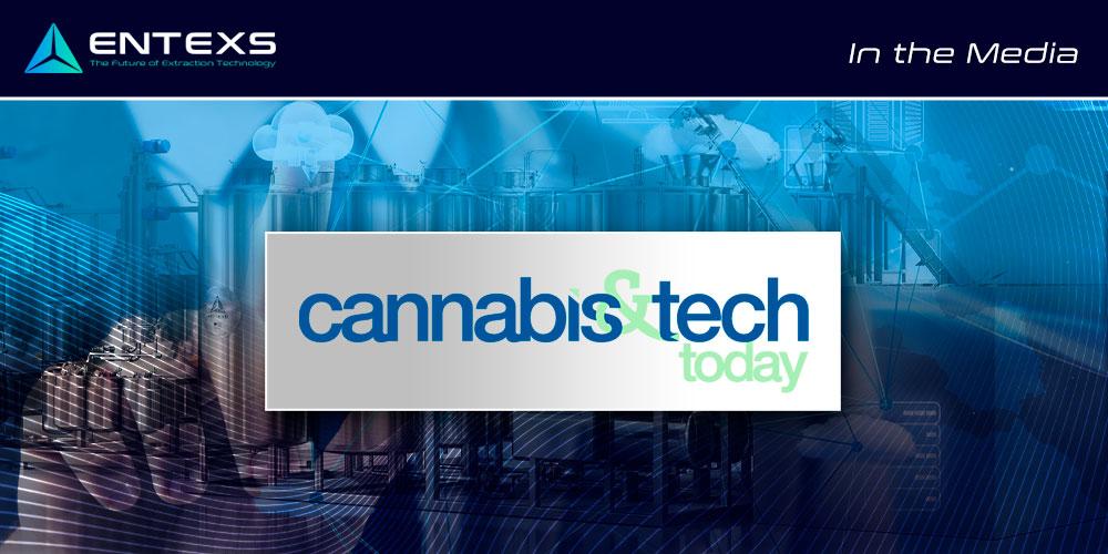 ENTEXS in the media - Cannabis & Tech Today