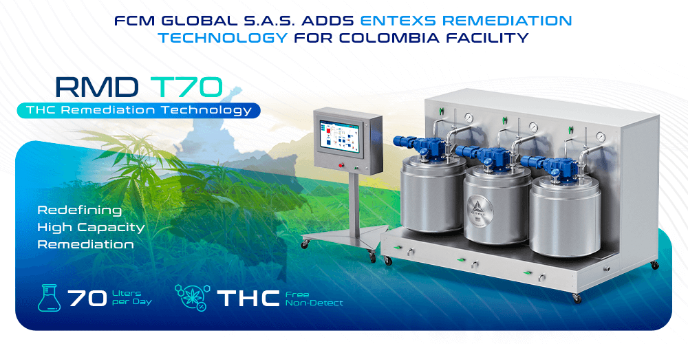 FCM GLOBAL Adds ENTEXS THC Remediation Technology
